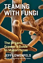Teaming with Fungi: The Organic Grower's Guide to Mycorrhizae (Science for Gardeners) PDF
