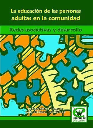 La educaciÑn de personas adultas en la comunidad: redes asociativas y desarrollo