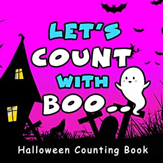Let's Count With Boo..Halloween Counting Book: A must have Learning with fun book for toddlers and preschoolers ( 2-5 year olds )