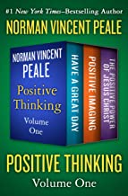 Positive Thinking Volume One: Have a Great Day, Positive Imaging, and The Positive Power of Jesus Christ