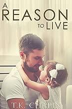 A Reason To Live: A Modern Inspirational Romance (A Reason To Love Book 1)