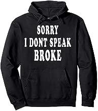 Sorry I Dont Speak Broke Hoodie