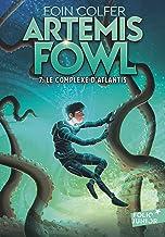 Artemis Fowl (Tome 7) - Le complexe d'Atlantis (French Edition)