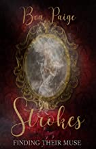 Strokes: A Dark Contemporary Reverse Harem Romance (Finding Their Muse Book 2)