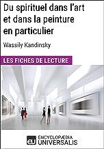Du spirituel dans l'art et dans la peinture en particulier de Wassily Kandinsky: Les Fiches de lecture d'Universalis