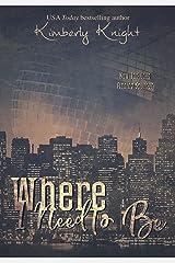 Where I Need to Be: A Billionaire Suspense Romance (Club 24 Book 1) Kindle Edition