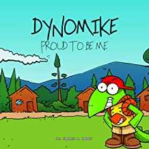 Dynomike: Proud To Be Me: (Children's Book on Anti-Bullying, Self-Esteem, Self Confidence) (Dynomike Teaches 9)
