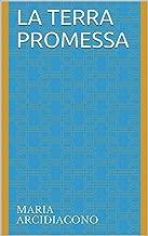 La Terra Promessa (Italian Edition)