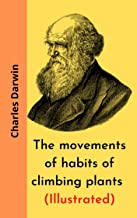 The movements of habits of climbing plants (Illustrated)