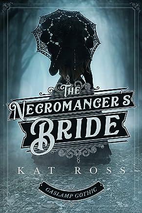 The Necromancer's Bride (Gaslamp Gothic Book 4) (English Edition)