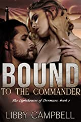 Bound to the Commander: The Lighthouses of Devmaer, Book 2 Kindle Edition