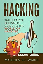 Hacking: The Ultimate Beginners Guide (Computer Hacking, Hacking and Penetration, Hacking for dummies, Basic security Coding and Hacking) (Hacking and Coding Book 1)