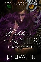 Hidden Souls: I Dream of WILD (The Hidden Souls Series Book 3) Kindle Edition