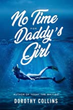 No Time for Daddy's Girl: Author to Today the Waiting (English Edition)