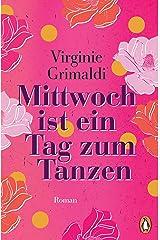 Mittwoch ist ein Tag zum Tanzen: Roman (German Edition) Kindle Edition