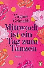 Mittwoch ist ein Tag zum Tanzen: Roman (German Edition)