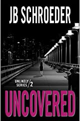 Uncovered (Unlikely Series Book 2) Kindle Edition