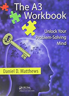 The A3 Workbook: Unlock Your Problem-Solving Mind