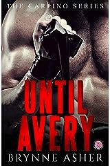 Until Avery: A Carpino Series Crossover Novella (The Carpino Series Book 4) Kindle Edition