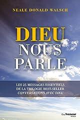 Dieu nous parle : Les 25 messages essentiels de la trilogie best-sellers Conversations avec Dieu (Sciences humaines) Format Kindle