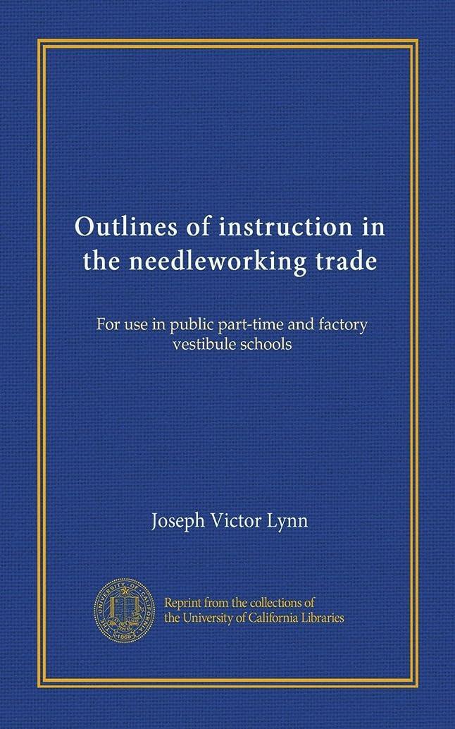 淡い故意に虐殺Outlines of instruction in the needleworking trade: For use in public part-time and factory vestibule schools