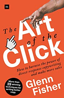 The Art of the Click: How to Harness the Power of Direct-Response Copywriting and Make More Sales