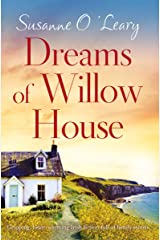 Dreams of Willow House: Gripping, heartwarming Irish fiction full of family secrets (Sandy Cove Book 3) Kindle Edition