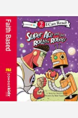 Super Ace and the Rotten Robots: Level 2 (I Can Read! / Superhero Series) Kindle Edition