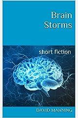 Brain Storms: short fiction Kindle Edition