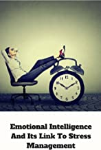 Emotional Intelligence And Its Link To Stress Management