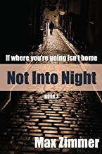 Not into Night (If Where You're Going Isn't Home Book 3)