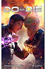 Do or Die: A Space Adventure Legend (Gateway to the Galaxy Book 6) Kindle Edition