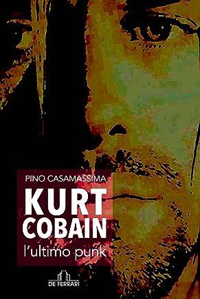 Kurt Cobain, lultimo punk (Musica)