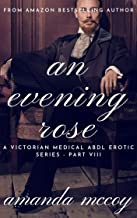 An Evening Rose: A Victorian Medical ABDL BDSM Erotic Series (The Prince's Bride Book 9)