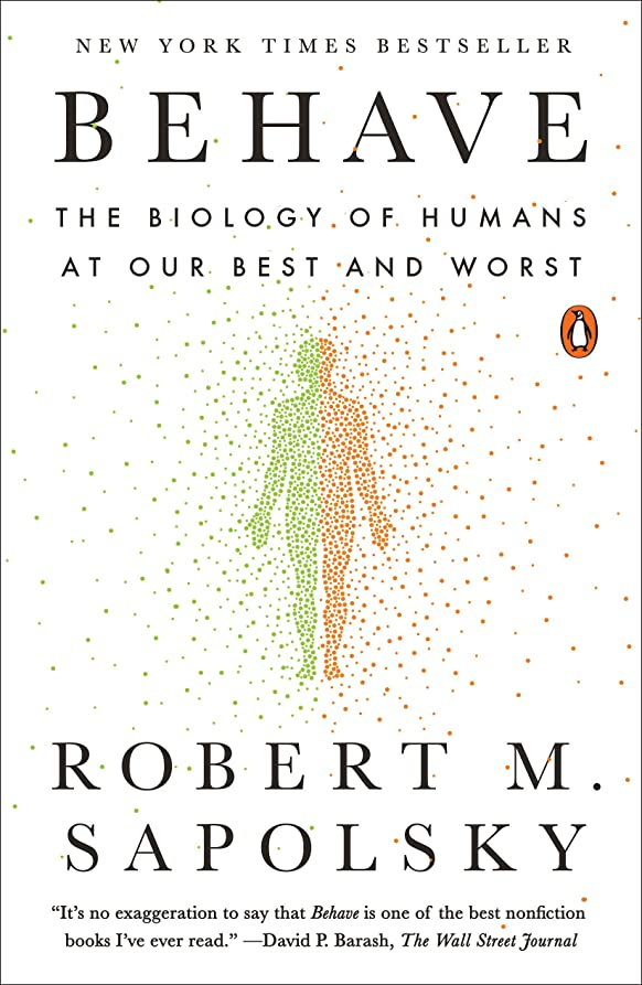 底ベストヘクタールBehave: The Biology of Humans at Our Best and Worst (English Edition)
