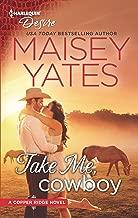 Take Me, Cowboy: A Sexy Western Contemporary Romance (Copper Ridge:Desire Book 1)