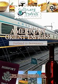 Culinary Travels - American Orient Express - Portland to Sacramento