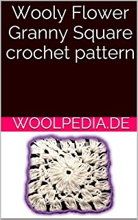Wooly Flower Granny Square crochet pattern (English Edition)