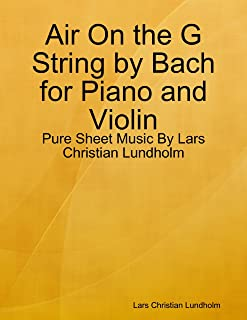 Air On the G String by Bach for Piano and Violin - Pure Sheet Music By Lars Christian Lundholm