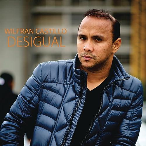 gratis album desigual de wilfran castillo