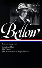 Saul Bellow: Novels 1944-1953: Dangling Man, The Victim, and The Adventures of Augie March (Library of America)