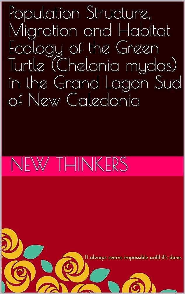 左気晴らし土器Population Structure, Migration and Habitat Ecology of the Green Turtle (Chelonia mydas) in the Grand Lagon Sud of New Caledonia (English Edition)