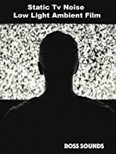 Static Tv White Noise Low Light Ambience
