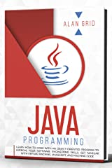 Java Programming: Learn How to Code with an Object-Oriented Program to Improve your Software Engineering Skills. Get Familiar with Virtual Machine, Javascript, ... and Machine Code (computer science Book 2) Kindle Edition
