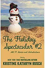 The Holiday Spectacular #2: All 37 Stories and Introductions Kindle Edition
