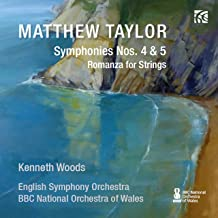 Matthew Taylor: Symphony No. 4 Op. 54, Symphony No. 5 Op. 59 & Romanza for Strings Op. 36a