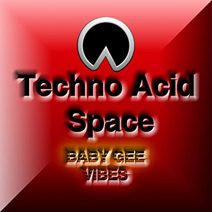 Techno Acid Space by BABY GEE VIBES on Amazon Music - Amazon com