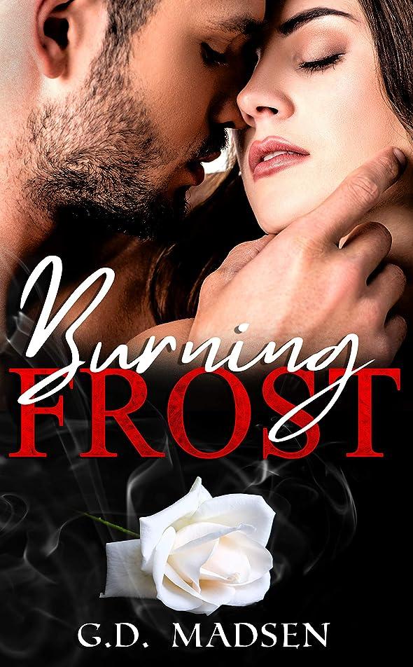 権利を与える強打目を覚ますBurning Frost: (Prequel to the Second Chance Romantic Suspense Frozen Ashes) (English Edition)