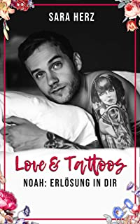 Noah: Erlösung in dir (Love & Tattoos 2)