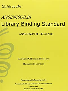 Guide to the ANSI/ NISO/ LBI Library Binding Standard: ANSI/ NISO/ LBI Z39.78-2000
